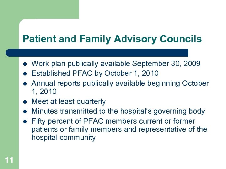 Patient and Family Advisory Councils l l l 11 Work plan publically available September
