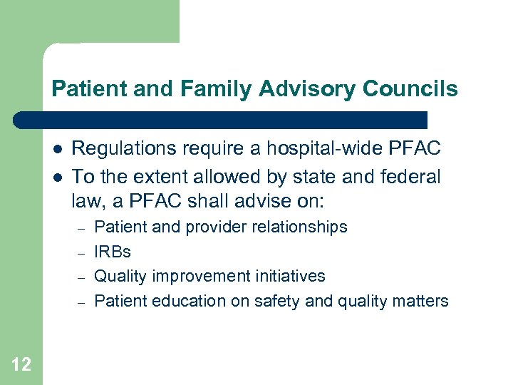 Patient and Family Advisory Councils l l Regulations require a hospital-wide PFAC To the