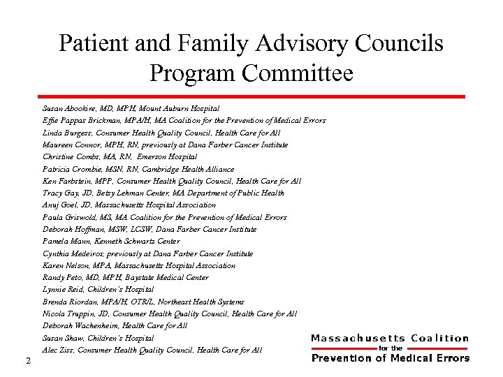 Patient and Family Advisory Councils Program Committee 2 Susan Abookire, MD, MPH, Mount Auburn