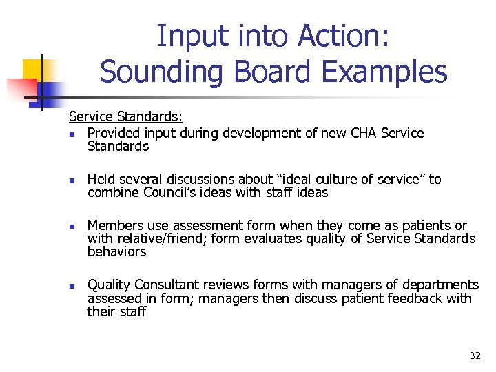 Input into Action: Sounding Board Examples Service Standards: n Provided input during development of