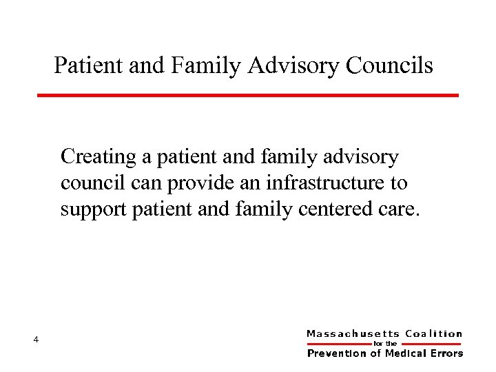 Patient and Family Advisory Councils Creating a patient and family advisory council can provide