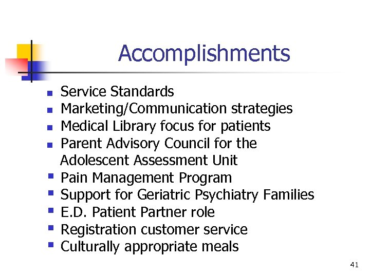 Accomplishments n n § § § Service Standards Marketing/Communication strategies Medical Library focus for