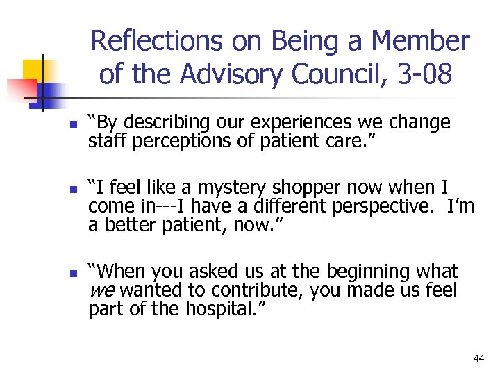 Reflections on Being a Member of the Advisory Council, 3 -08 n n n