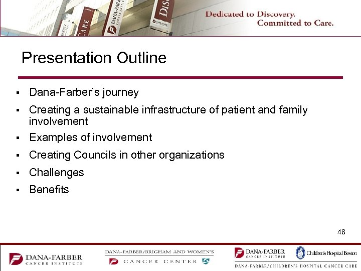 Presentation Outline § Dana-Farber's journey Creating a sustainable infrastructure of patient and family involvement