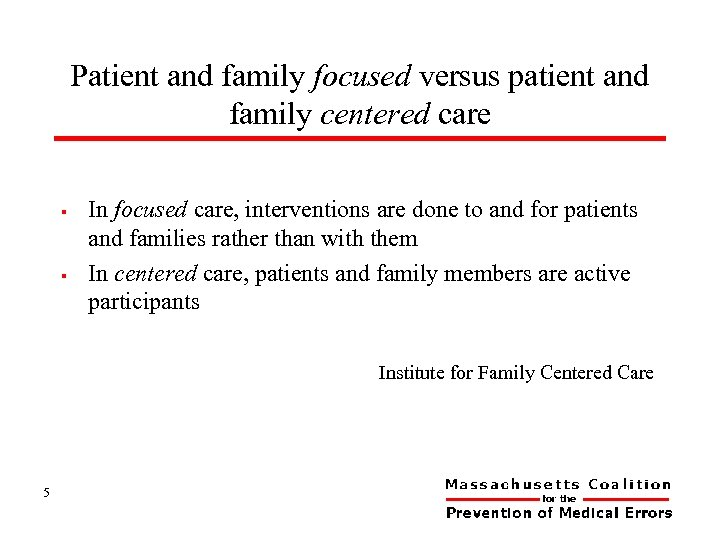 Patient and family focused versus patient and family centered care § § In focused