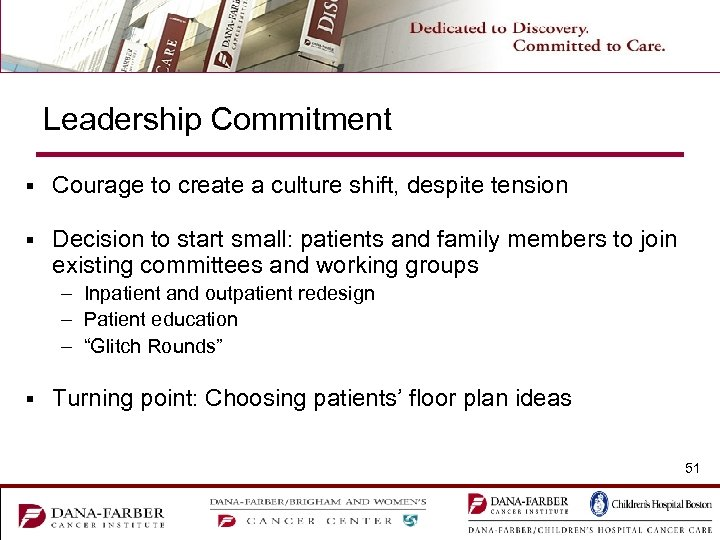 Leadership Commitment § Courage to create a culture shift, despite tension § Decision to