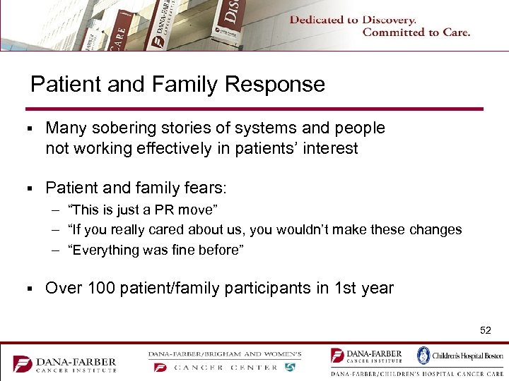 Patient and Family Response § Many sobering stories of systems and people not working