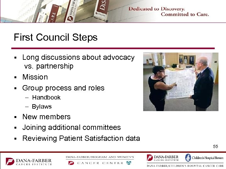 First Council Steps Long discussions about advocacy vs. partnership § Mission § Group process
