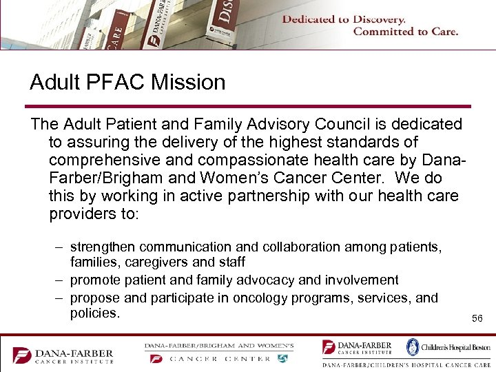 Adult PFAC Mission The Adult Patient and Family Advisory Council is dedicated to assuring