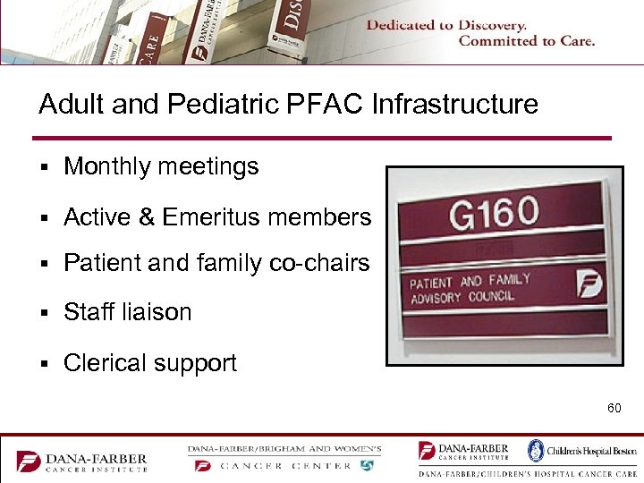 Adult and Pediatric PFAC Infrastructure § Monthly meetings § Active & Emeritus members §