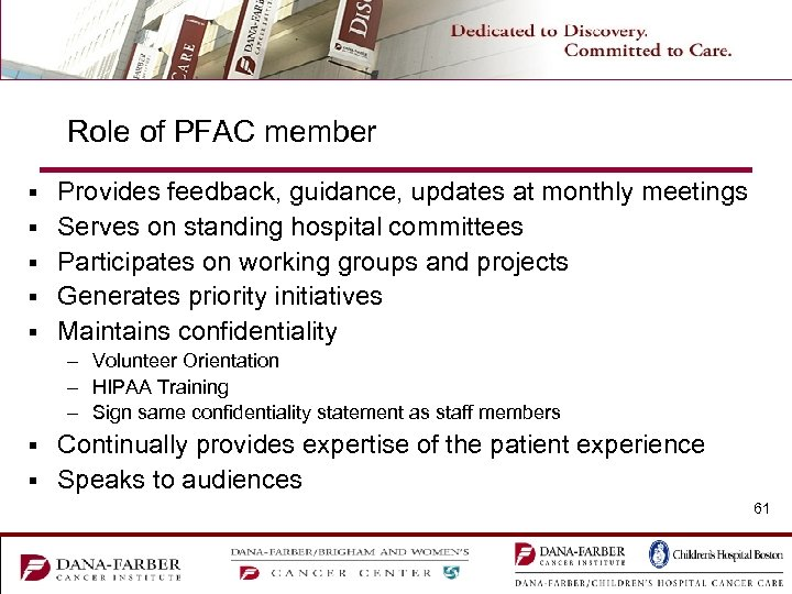 Role of PFAC member § § § Provides feedback, guidance, updates at monthly meetings