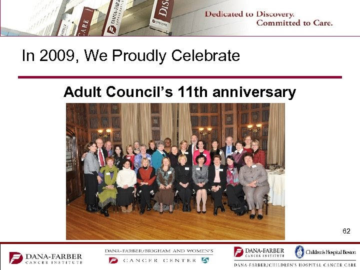 In 2009, We Proudly Celebrate Adult Council's 11 th anniversary 62