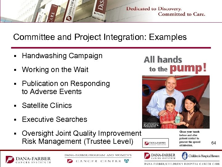 Committee and Project Integration: Examples § Handwashing Campaign § Working on the Wait §