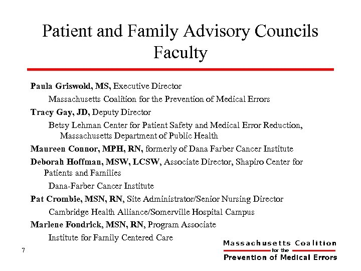 Patient and Family Advisory Councils Faculty Paula Griswold, MS, Executive Director Massachusetts Coalition for