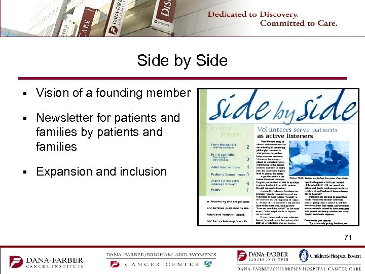 Side by Side § Vision of a founding member § Newsletter for patients and
