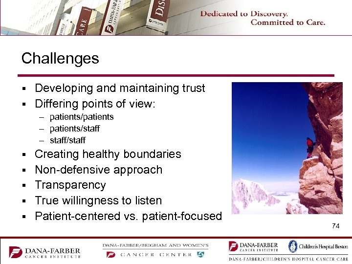 Challenges Developing and maintaining trust § Differing points of view: § – patients/patients –