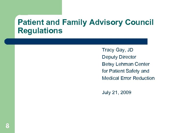 Patient and Family Advisory Council Regulations Tracy Gay, JD Deputy Director Betsy Lehman Center