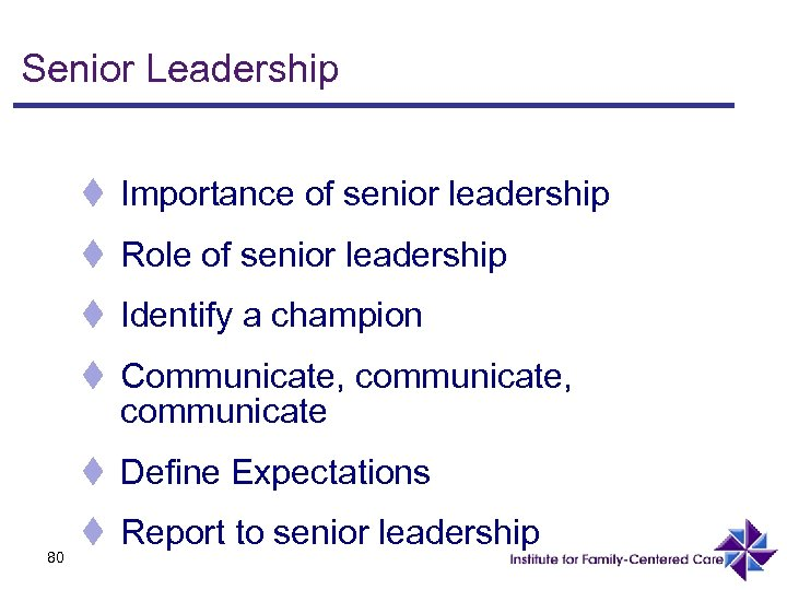 Senior Leadership t Importance of senior leadership t Role of senior leadership t Identify