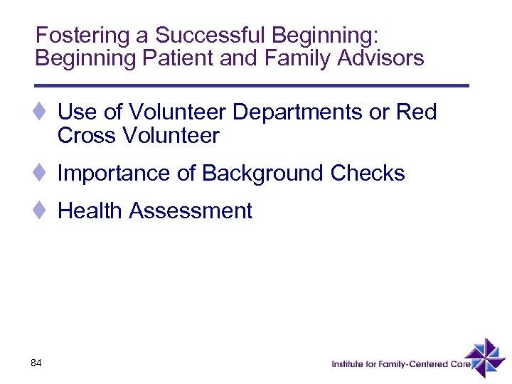 Fostering a Successful Beginning: Beginning Patient and Family Advisors t Use of Volunteer Departments
