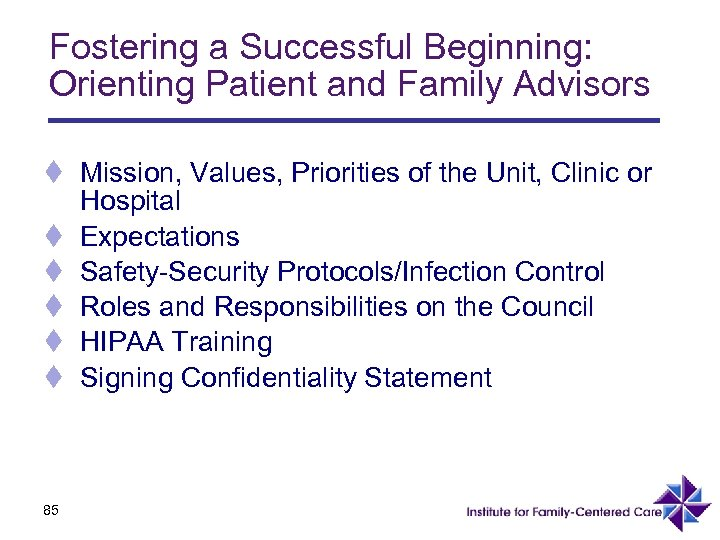Fostering a Successful Beginning: Orienting Patient and Family Advisors t Mission, Values, Priorities of
