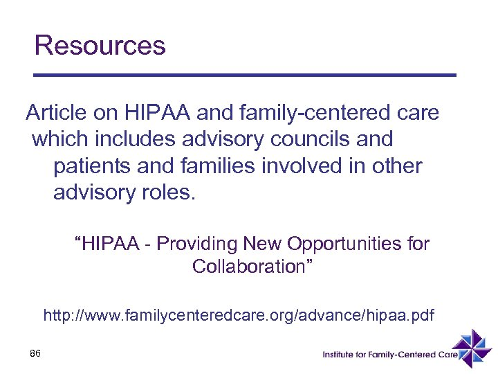 Resources Article on HIPAA and family-centered care which includes advisory councils and patients and