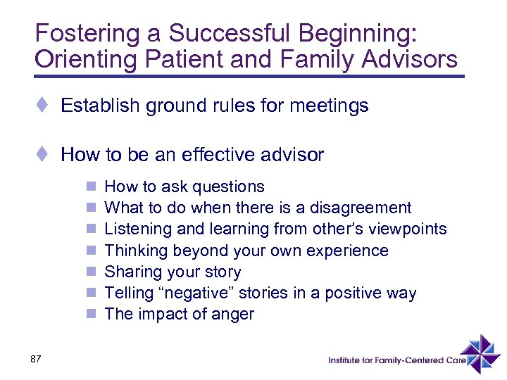 Fostering a Successful Beginning: Orienting Patient and Family Advisors t Establish ground rules for