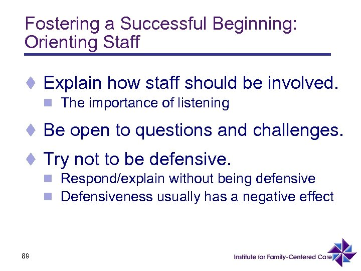Fostering a Successful Beginning: Orienting Staff t Explain how staff should be involved. n