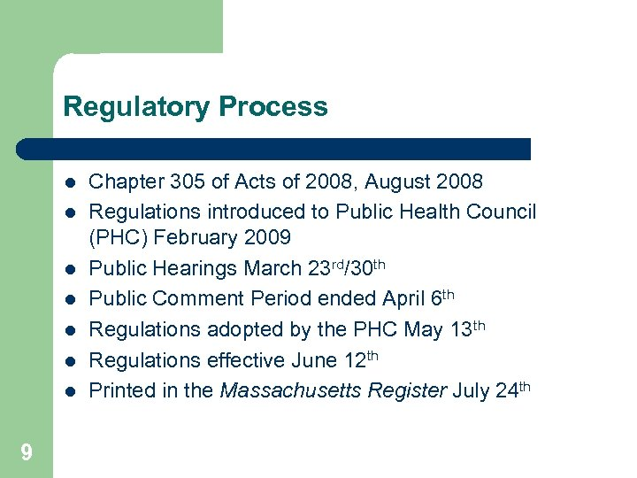 Regulatory Process l l l l 9 Chapter 305 of Acts of 2008, August