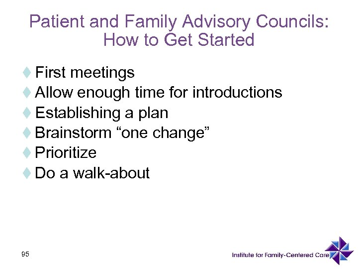Patient and Family Advisory Councils: How to Get Started t First meetings t Allow