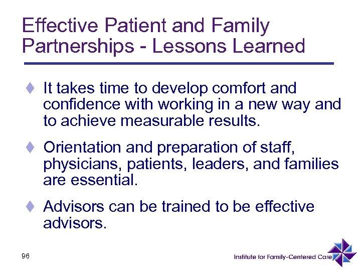 Effective Patient and Family Partnerships - Lessons Learned t It takes time to develop