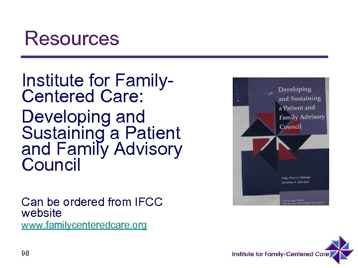 Resources Institute for Family. Centered Care: Developing and Sustaining a Patient and Family Advisory