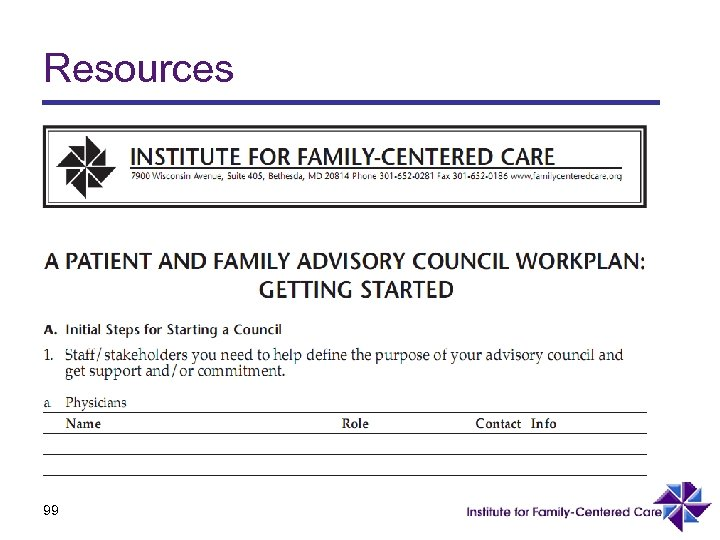 """Resources t Institute for Family-Centered Care website tools ¨www. familycenteredcare. org ¨Click on """"Tools"""