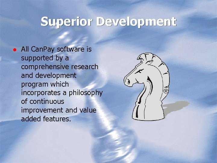 Superior Development l All Can. Pay software is supported by a comprehensive research and