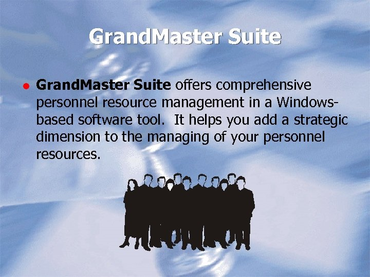 Grand. Master Suite l Grand. Master Suite offers comprehensive personnel resource management in a