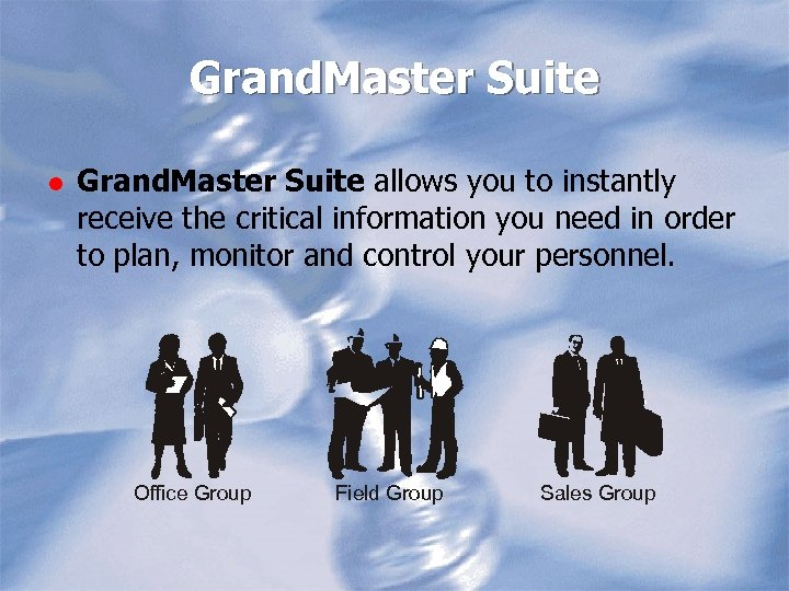 Grand. Master Suite l Grand. Master Suite allows you to instantly receive the critical