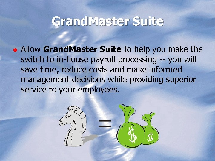 Grand. Master Suite l Allow Grand. Master Suite to help you make the switch
