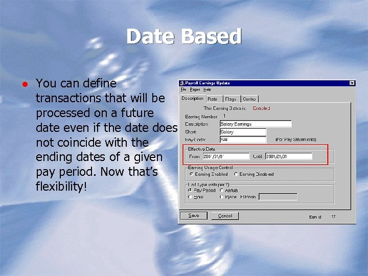 Date Based l You can define transactions that will be processed on a future