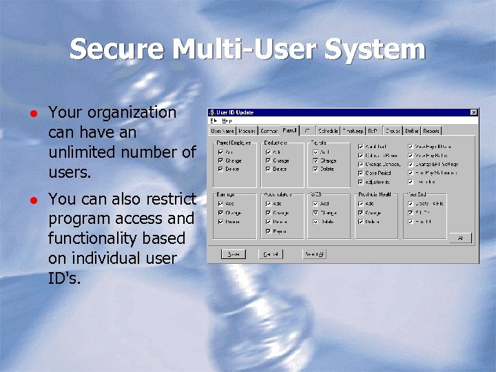 Secure Multi-User System l Your organization can have an unlimited number of users. l