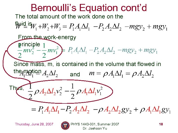 Bernoulli's Equation cont'd The total amount of the work done on the fluid is