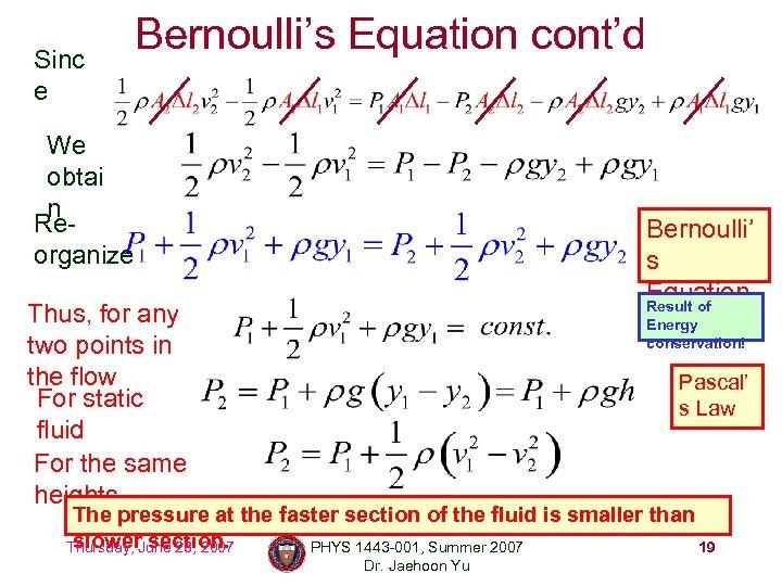 Sinc e Bernoulli's Equation cont'd We obtai n Reorganize Bernoulli' s Equation Result of