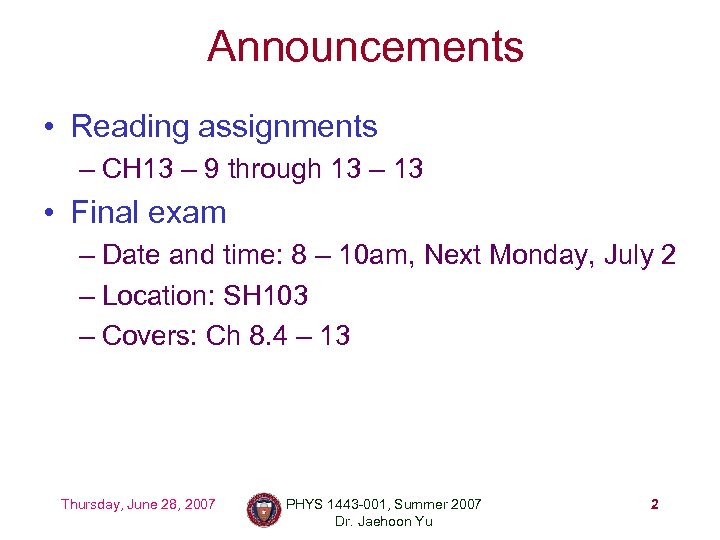 Announcements • Reading assignments – CH 13 – 9 through 13 – 13 •
