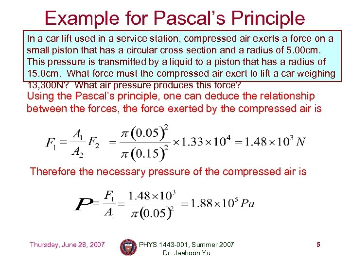 Example for Pascal's Principle In a car lift used in a service station, compressed