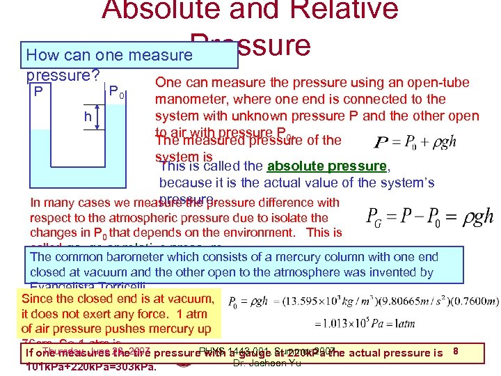 Absolute and Relative Pressure How can one measure pressure? One can measure the pressure