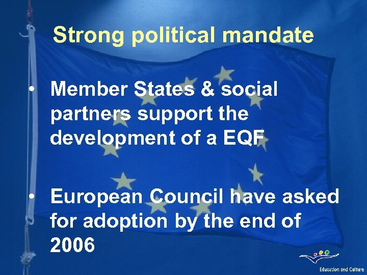Strong political mandate • Member States & social partners support the development of a