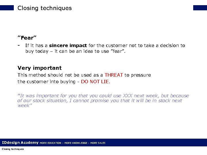 """Closing techniques """"Fear"""" - If it has a sincere impact for the customer not"""