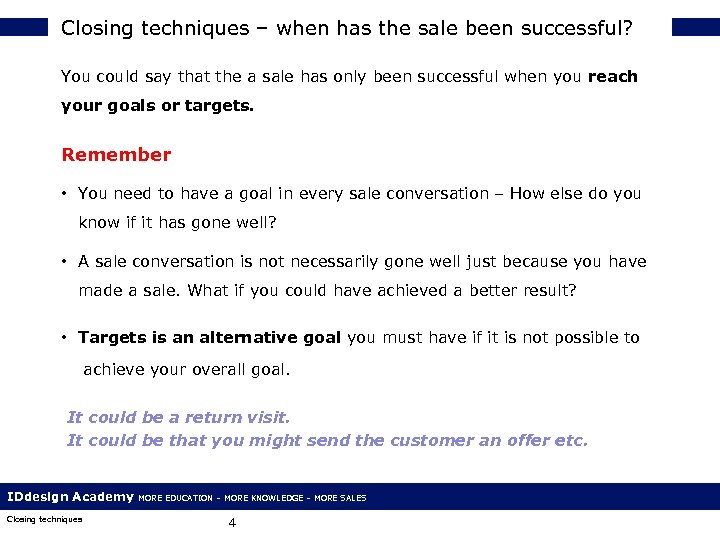 Closing techniques – when has the sale been successful? You could say that the