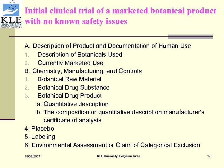 Initial clinical trial of a marketed botanical product with no known safety issues A.