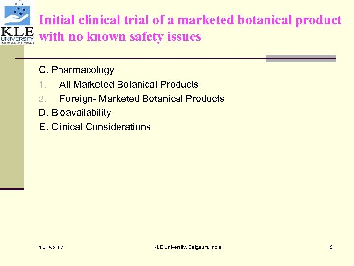 Initial clinical trial of a marketed botanical product with no known safety issues C.