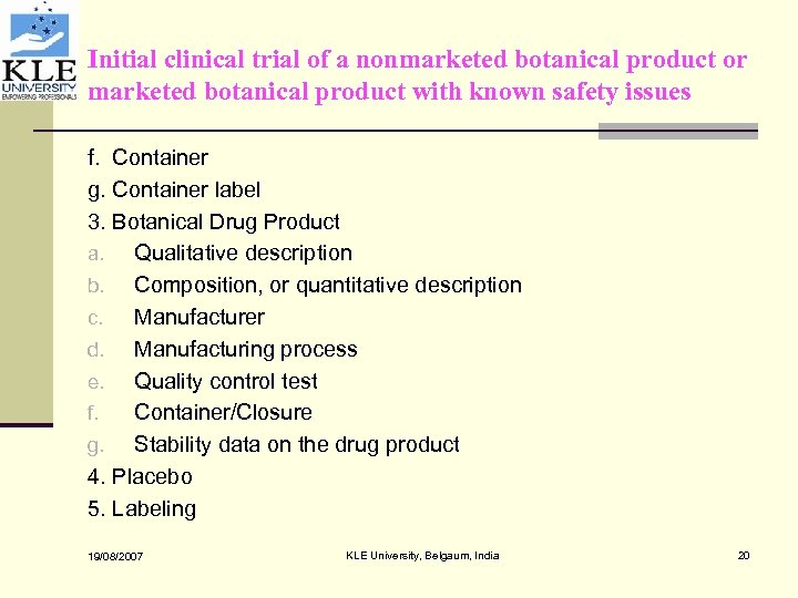 Initial clinical trial of a nonmarketed botanical product or marketed botanical product with known