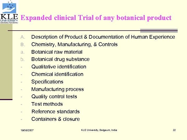 Expanded clinical Trial of any botanical product A. B. a. b. - Description of
